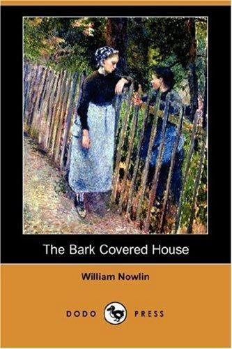 The Bark Covered House (Dodo Press)