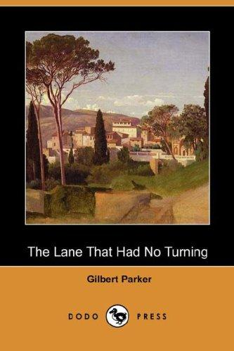 Download The Lane That Had No Turning (Dodo Press)