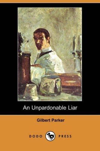 Download An Unpardonable Liar (Dodo Press)