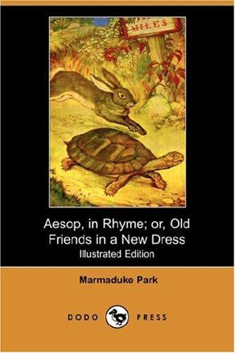 Aesop, in Rhyme; or, Old Friends in a New Dress (Illustrated Edition) (Dodo Press)