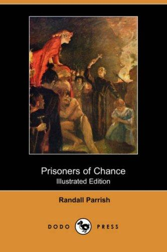 Prisoners of Chance (Illustrated Edition) (Dodo Press)