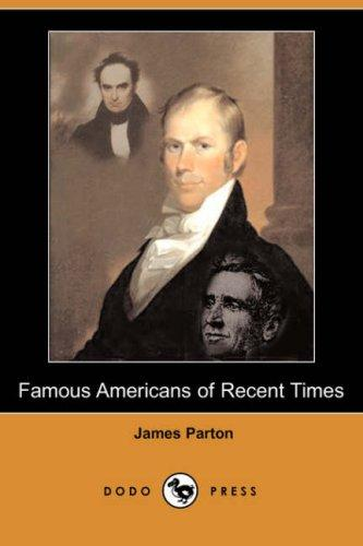 Famous Americans of Recent Times (Dodo Press)