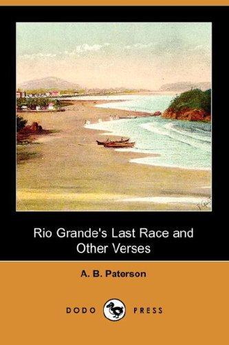Rio Grande's Last Race and Other Verses (Dodo Press)