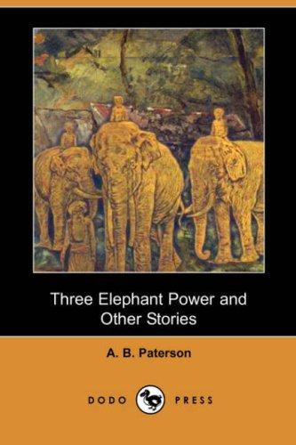 Three Elephant Power and Other Stories (Dodo Press)
