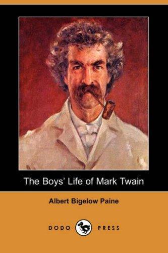 Download The Boys' Life of Mark Twain (Dodo Press)