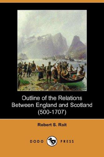 cover of  outline of the relations between england and scotland  500 1707