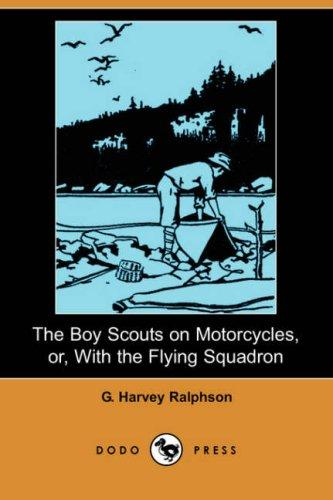 Download The Boy Scouts on Motorcycles, or, With the Flying Squadron (Dodo Press)