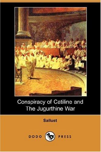 Conspiracy of Catiline and The Jugurthine War (Dodo Press)