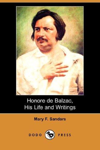 Download Honore de Balzac, His Life and Writings (Dodo Press)