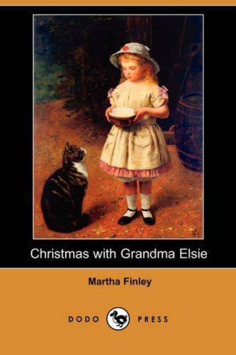 Download Christmas with Grandma Elsie (Dodo Press)