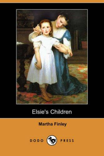 Elsie's Children (Dodo Press)