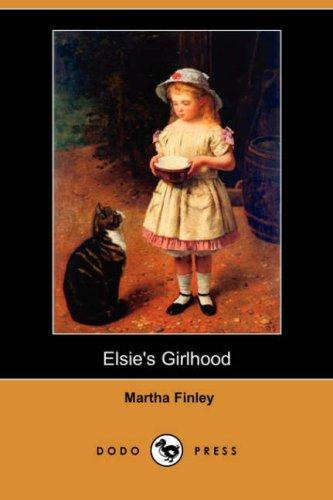 Download Elsie's Girlhood (Dodo Press)