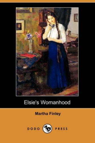 Elsie's Womanhood (Dodo Press)