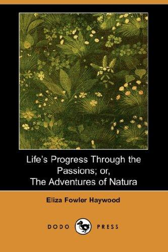 Life's Progress Through the Passions; or, The Adventures of Natura (Dodo Press)