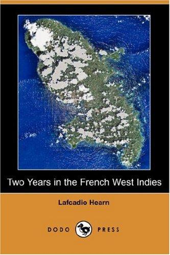 Two Years in the French West Indies (Dodo Press)
