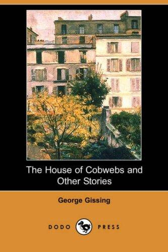 Download The House of Cobwebs and Other Stories (Dodo Press)