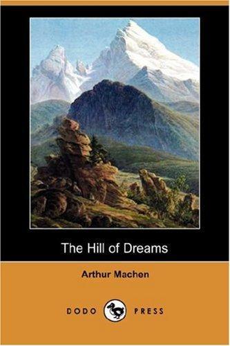 The Hill of Dreams (Dodo Press)