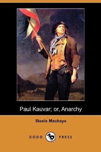 Paul Kauvar; or, Anarchy (Dodo Press)