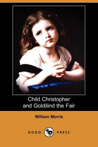 Download Child Christopher and Goldilind the Fair (Dodo Press)