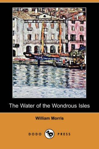 The Water of the Wondrous Isles (Dodo Press)