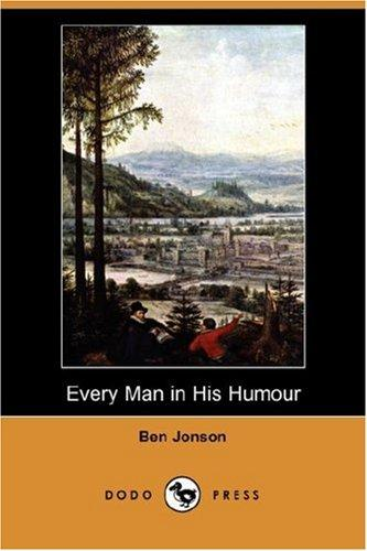 Download Every Man in His Humour (Dodo Press)