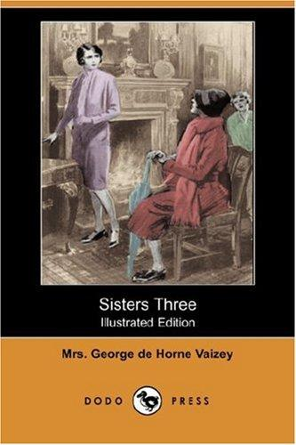 Sisters Three (Illustrated Edition) (Dodo Press)