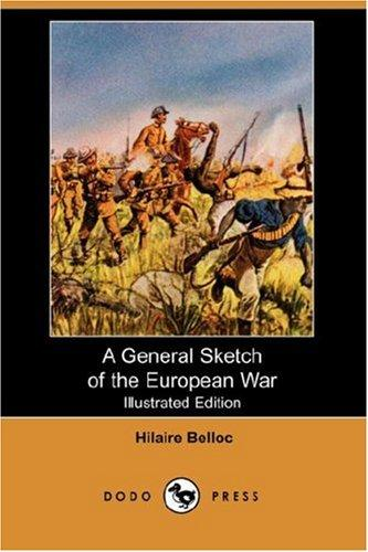 Download A General Sketch of the European War (Illustrated Edition) (Dodo Press)