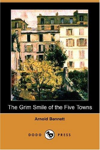 The Grim Smile of the Five Towns (Dodo Press)