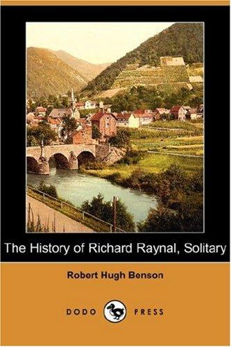 Download The History of Richard Raynal, Solitary (Dodo Press)