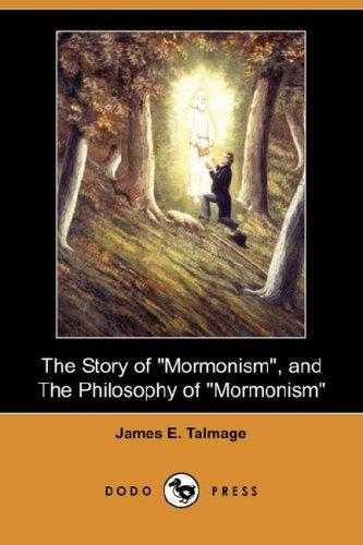 "The Story of ""Mormonism"", and The Philosophy of ""Mormonism"" (Dodo Press)"