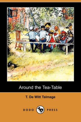 Around The Tea-Table (Dodo Press)