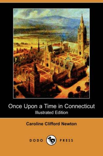Once Upon a Time in Connecticut (Illustrated Edition) (Dodo Press)
