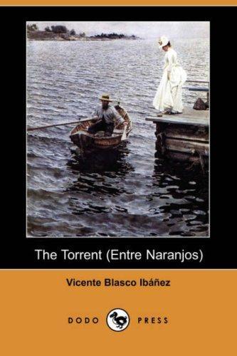 The Torrent (Entre Naranjos) (Dodo Press)