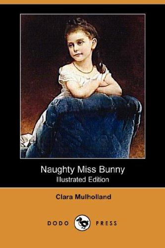 Download Naughty Miss Bunny (Illustrated Edition) (Dodo Press)