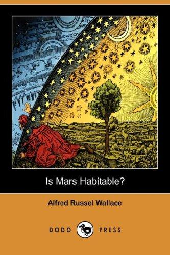 Is Mars Habitable? by Alfred Russel Wallace