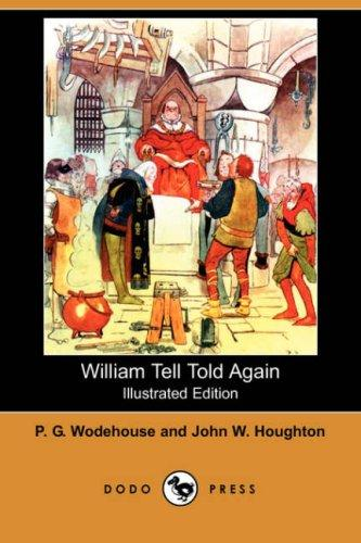 Download William Tell Told Again (Illustrated Edition) (Dodo Press)