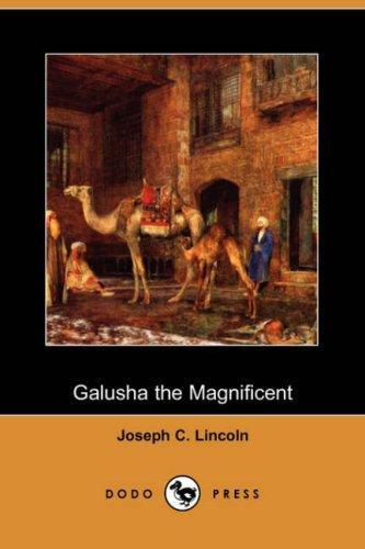 Galusha the Magnificent (Dodo Press)