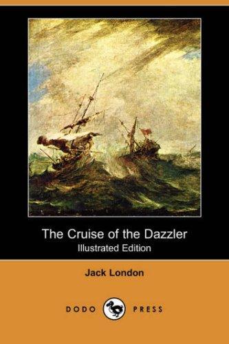 The Cruise of the Dazzler (Illustrated Edition) (Dodo Press)