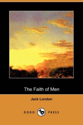 Download The Faith of Men (Dodo Press)