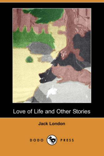 Download Love of Life and Other Stories (Dodo Press)