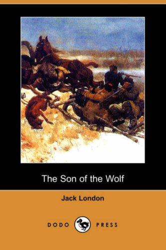 Download The Son of the Wolf (Dodo Press)