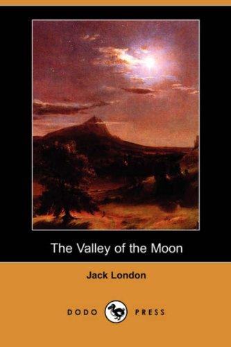Download The Valley of the Moon (Dodo Press)