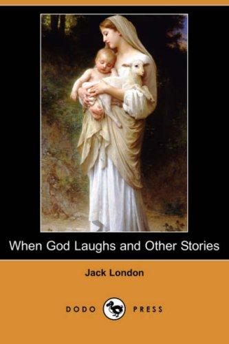Download When God Laughs and Other Stories (Dodo Press)