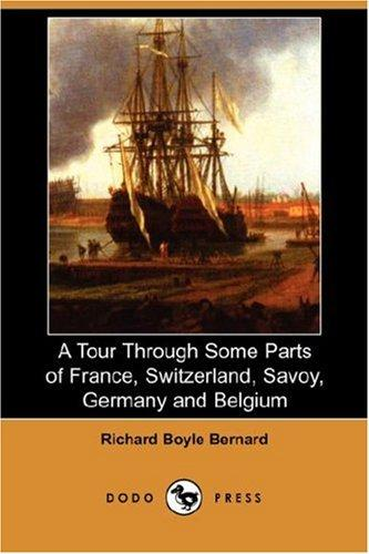 A Tour Through Some Parts of France, Switzerland, Savoy, Germany and Belgium (Dodo Press)