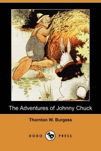 Download The Adventures of Johnny Chuck (Dodo Press)