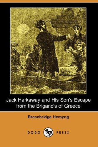 Jack Harkaway and His Son's Escape from the Brigand's of Greece (Dodo Press)