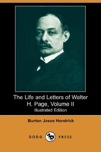 The Life and Letters of Walter H. Page, Volume II (Dodo Press)