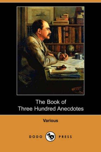 Download The Book of Three Hundred Anecdotes (Dodo Press)