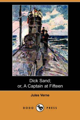 Download Dick Sand; or, A Captain at Fifteen (Dodo Press)