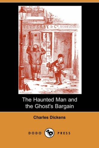 Download The Haunted Man and the Ghost's Bargain (Dodo Press)